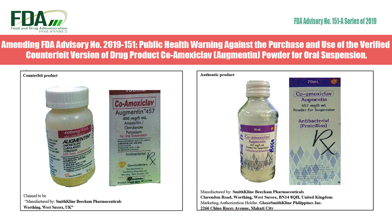 FDA Advisory No. 2019-151-A || Amending FDA Advisory No. 2019-151: Public Health Warning Against the Purchase and Use of the Verified Counterfeit Version of Drug Product Co-Amoxiclav (Augmentin) Powder for Oral Suspension