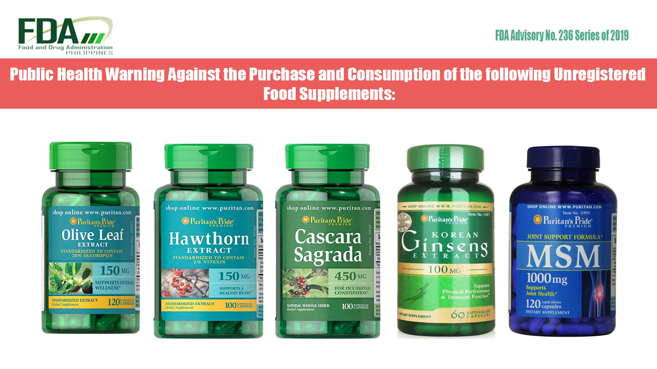 FDA Advisory No. 2019-236 || Public Health Warning Against the Purchase and Consumption of the following Unregistered Food Supplements:
