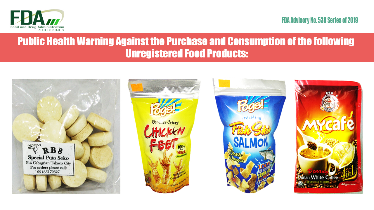 FDA Advisory No. 2019-538 || Public Health Warning Against the Purchase and Consumption of the following Unregistered Food Products: