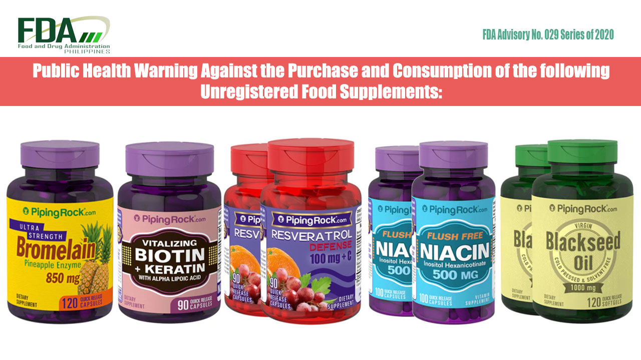 FDA Advisory No. 2020-029 || Public Health Warning Against the Purchase and Consumption of the following Unregistered Food Supplements: