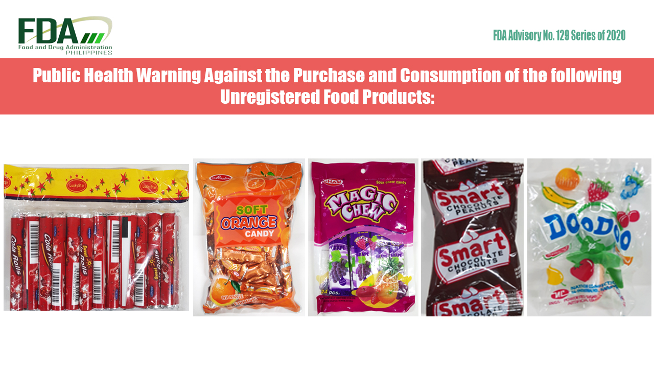 FDA Advisory No. 2020-129 || Public Health Warning Against the Purchase and Consumption of the following Unregistered Food Products:
