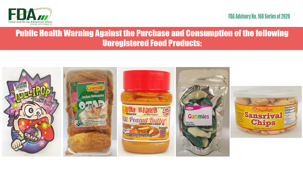 FDA Advisory No. 2020-168 || Public Health Warning Against the Purchase and Consumption of the following Unregistered Food Products:
