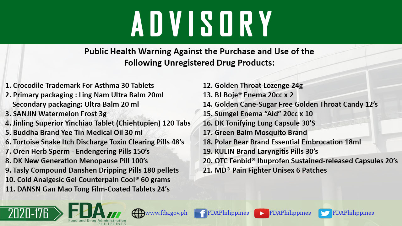 FDA Advisory No. 2020-176 || Public Health Warning Against the Purchase and Use of the Following Unregistered Drug Products: