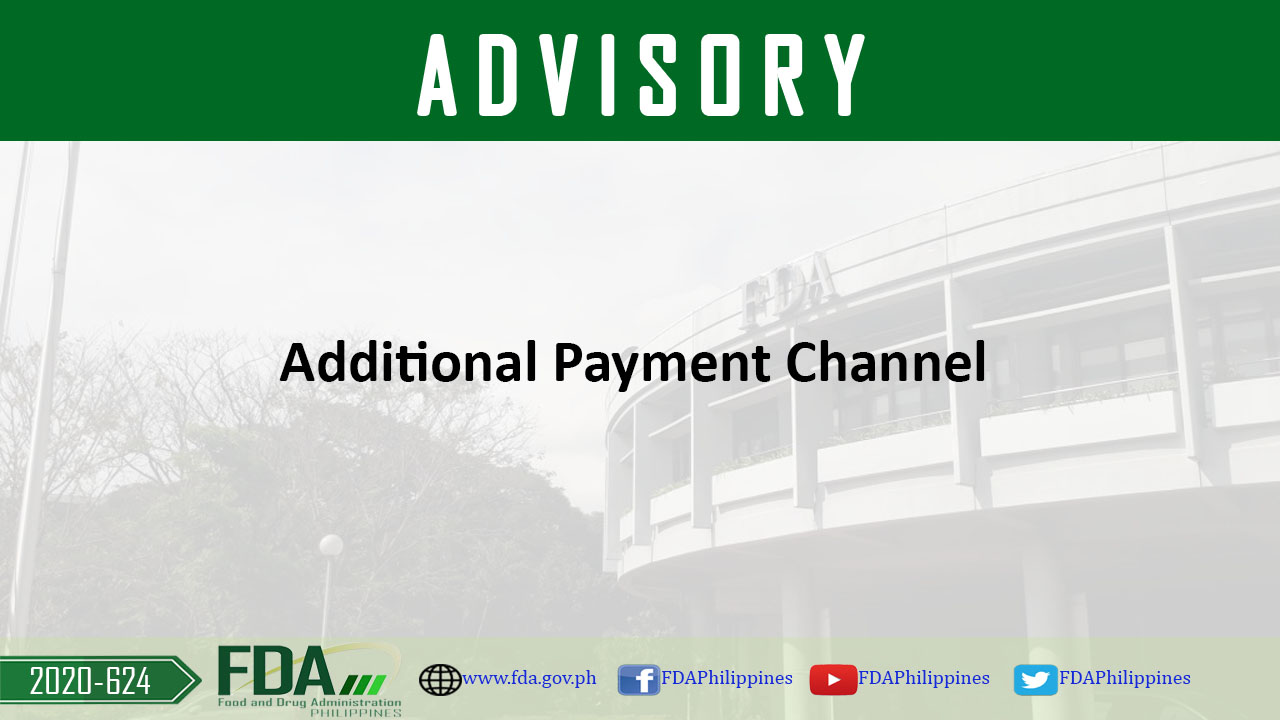 FDA Advisory No. 2020-624 || Additional Payment Channel