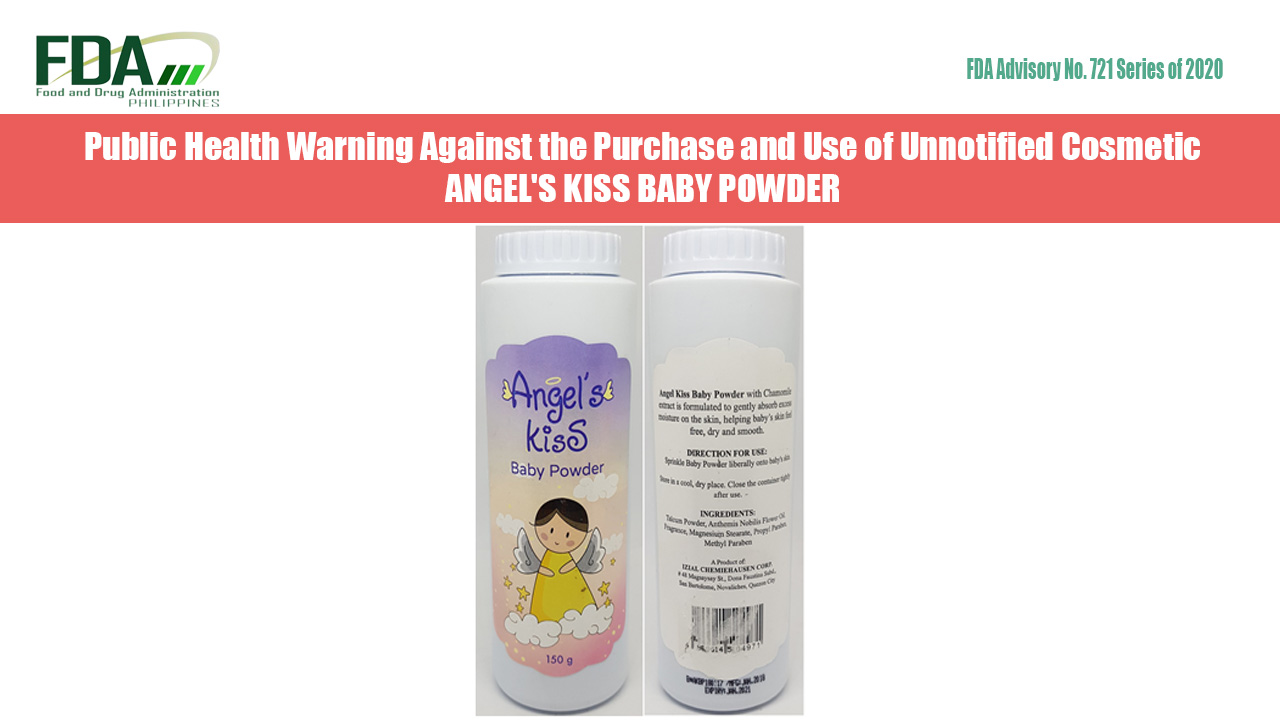 FDA Advisory No. 2020-721 || Public Health Warning Against the Purchase and Use of Unnotified Cosmetic ANGEL'S KISS BABY POWDER