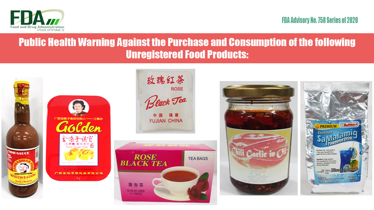FDA Advisory No. 2020-758 || Public Health Warning Against the Purchase and Consumption of the following Unregistered Food Products: