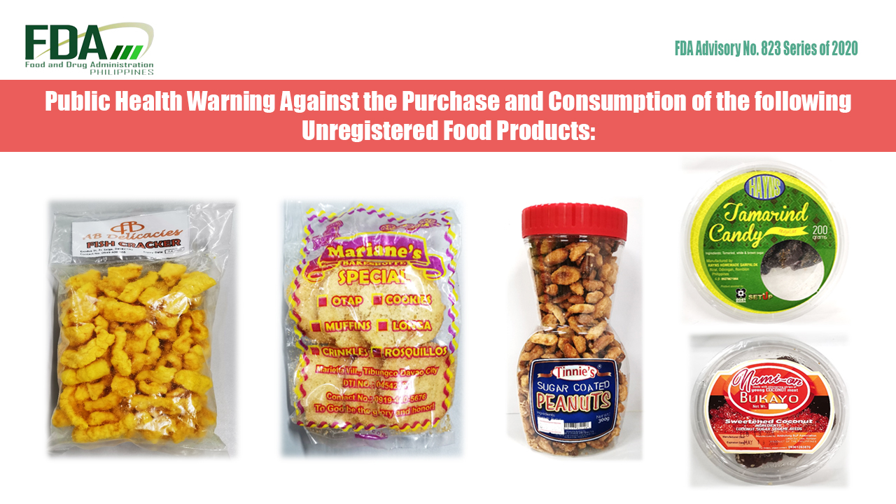 FDA Advisory No. 2020-823 || Public Health Warning Against the Purchase and Consumption of the following Unregistered Food Products: