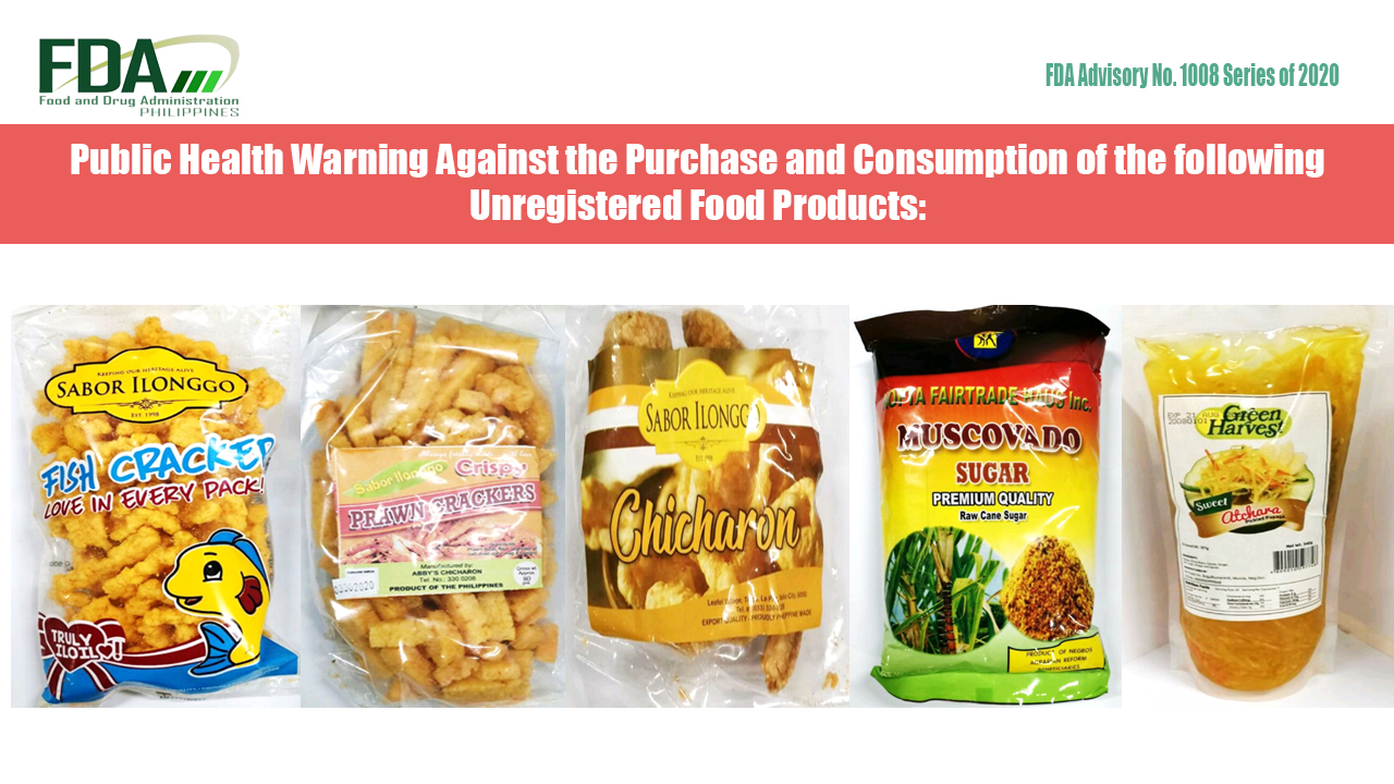 FDA Advisory No. 2020-1008 || Public Health Warning Against the Purchase and Consumption of the following Unregistered Food Products: