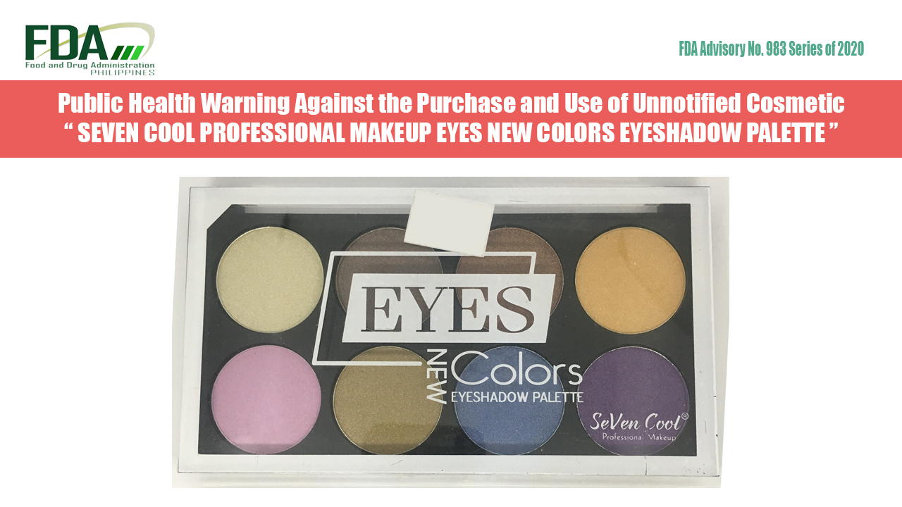 FDA Advisory No. 2020-983 || Public Health Warning Against the Purchase and Use of Unnotified Cosmetic SEVEN COOL PROFESSIONAL MAKEUP EYES NEW COLORS EYESHADOW PALETTE