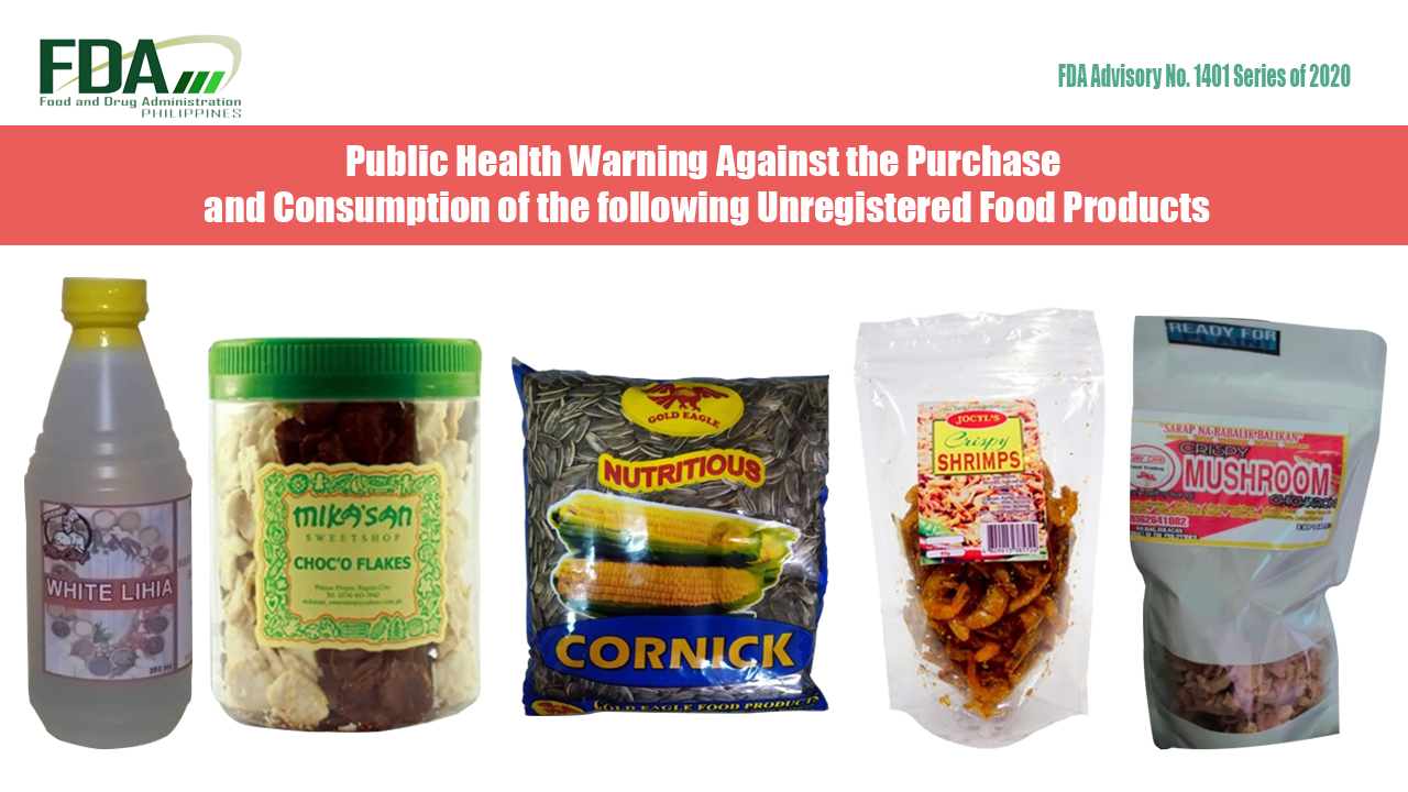 FDA Advisory No. 2020-1401 || Public Health Warning Against the Purchase and Consumption of the following Unregistered Food Products: