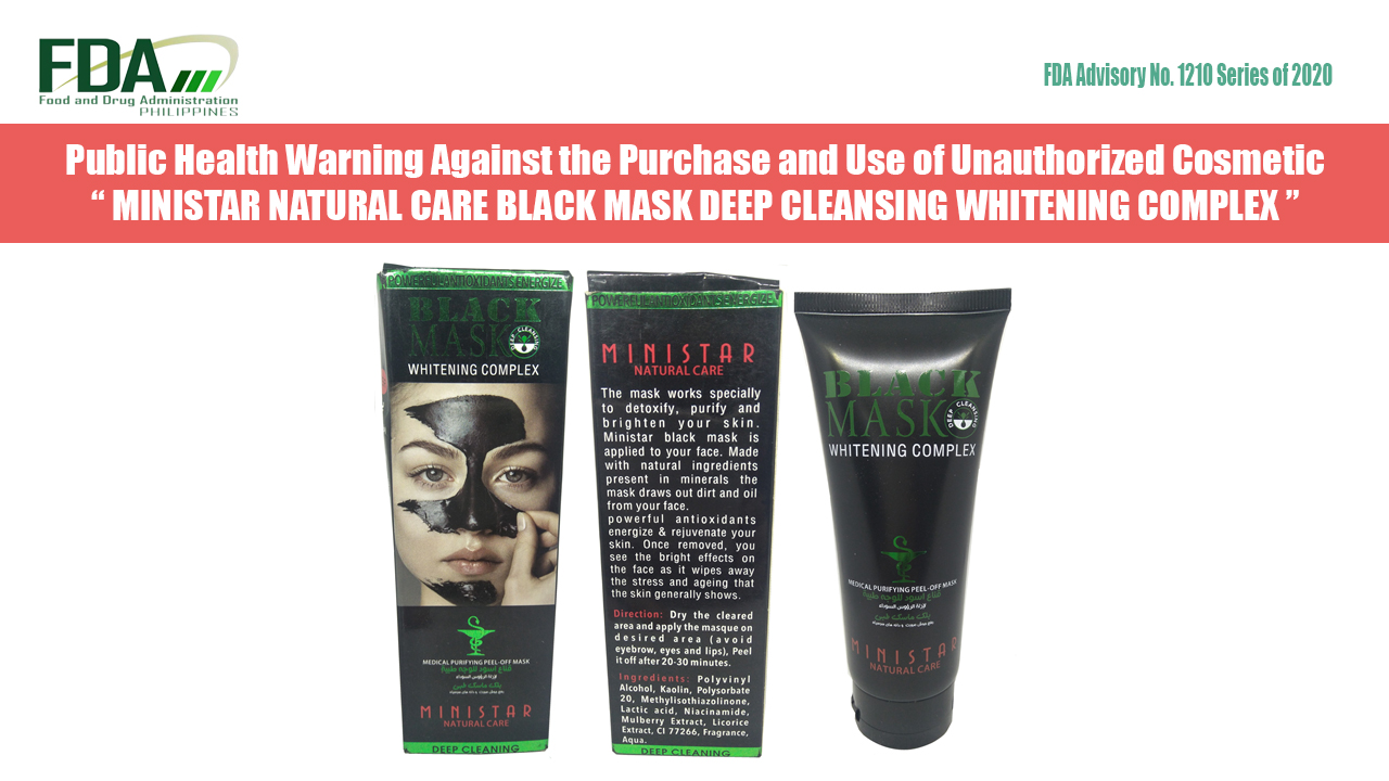 FDA Advisory No. 2020-1210 || Public Health Warning Against the Purchase and Use of Unauthorized Cosmetic MINISTAR NATURAL CARE BLACK MASK DEEP CLEANSING WHITENING COMPLEX