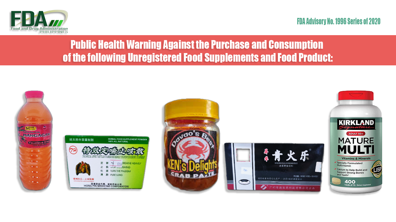 FDA Advisory No. 2020-1996 || Public Health Warning Against the Purchase and Consumption of the following Unregistered Food Supplements and Food Product: