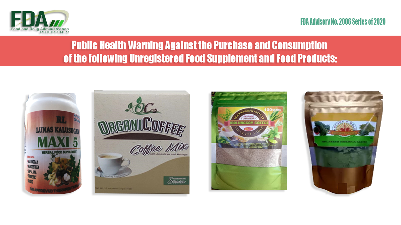 FDA Advisory No. 2020-2006 || Public Health Warning Against the Purchase and Consumption of the following Unregistered Food Supplement and Food Products: