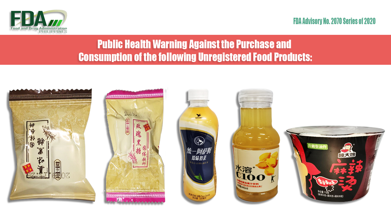 FDA Advisory No. 2020-2070 || Public Health Warning Against the Purchase and Consumption of the following Unregistered Food Products: