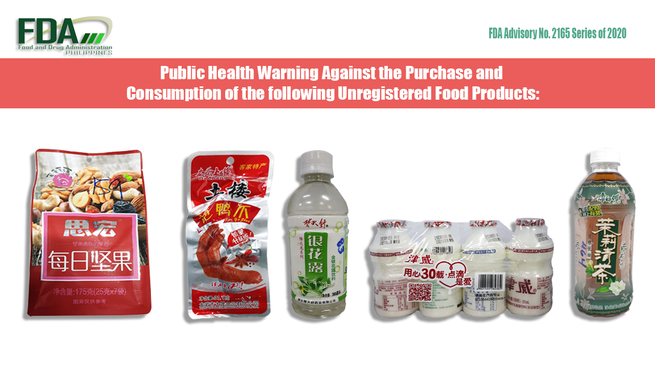 FDA Advisory No. 2020-2165 || Public Health Warning Against the Purchase and Consumption of the following Unregistered Food Products: