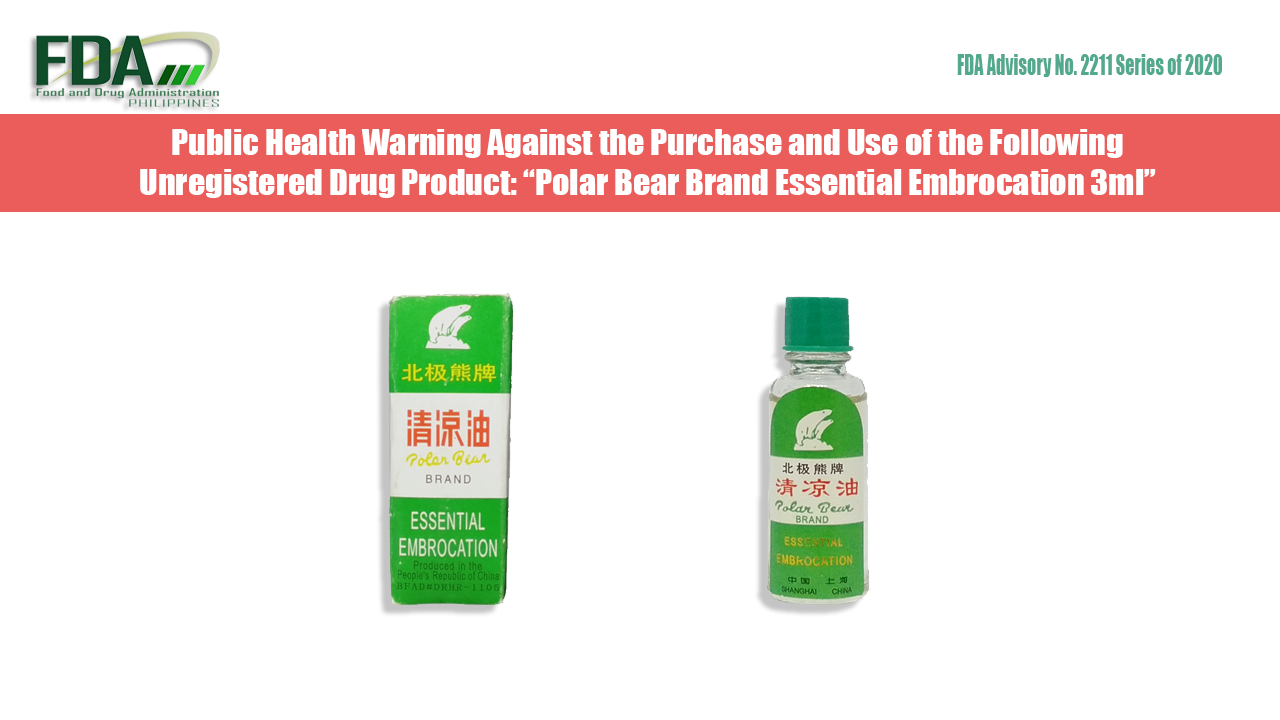 """FDA Advisory No.2020-2211    Public Health Warning Against the Purchase and Use of the Following Unregistered Drug Product: """"Polar Bear Brand Essential Embrocation 3ml"""""""