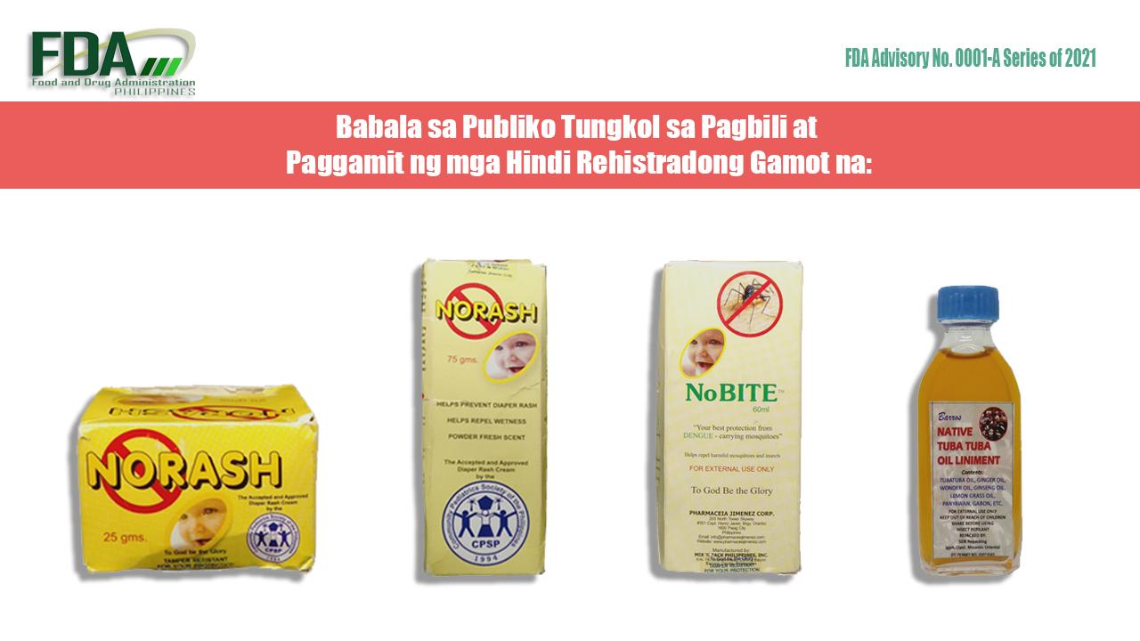 FDA Advisory No.2021-0001-A    Babala sa Publiko Tungkol sa Pagbili at Paggamit ng mga Hindi Rehistradong Gamot na: