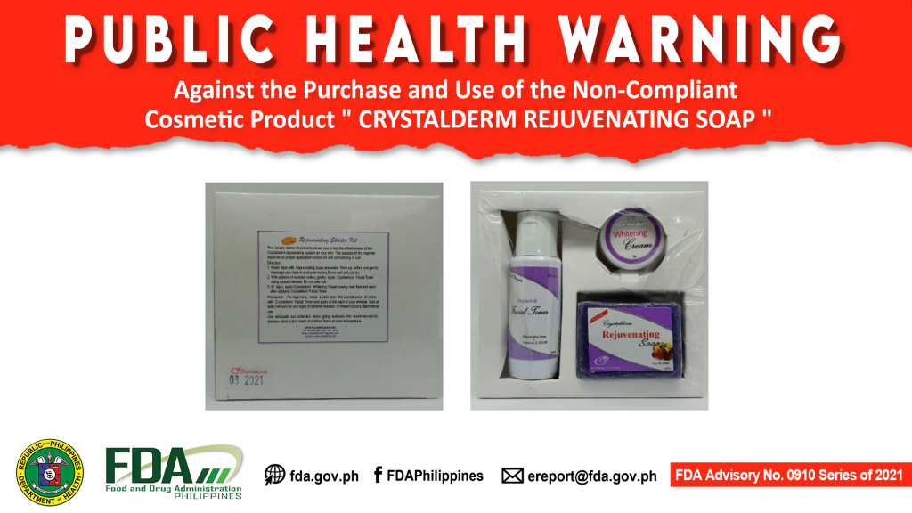 "FDA Advisory No.2021-0910 || Public Health Warning Against the Purchase and Use of the Non-Compliant Cosmetic Product "" CRYSTALDERM REJUVENATING SOAP """